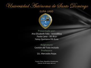 Universidad  Autónoma  de Santo  Domingo CURA- UASD