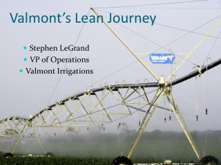 Valmont s Lean Journey
