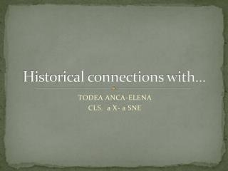 Historical connections with...