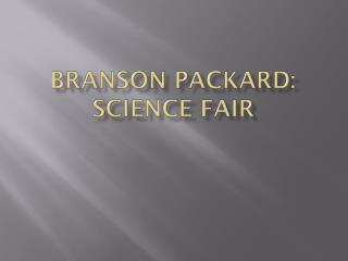 Branson Packard: Science Fair