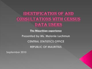 IDENTIFICATION OF AND CONSULTATIONS WITH CENSUS DATA USERS