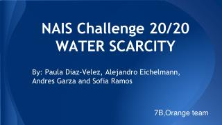 NAIS Challenge 20/20  WATER SCARCITY