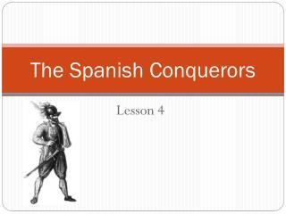 The Spanish Conquerors