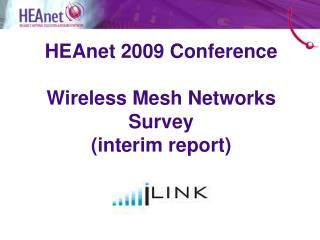 HEAnet  2009 Conference Wireless Mesh Networks Survey  (interim report)