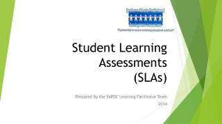 Student Learning Assessments  (SLAs)