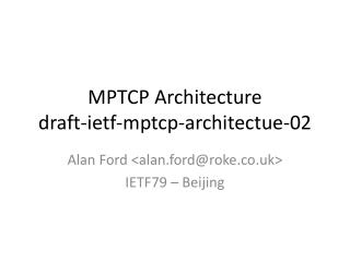 MPTCP Architecture draft-ietf-mptcp-architectue-02