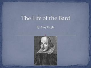 The Life of the Bard