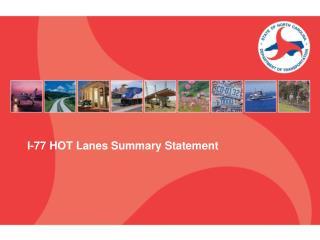 I-77 HOT Lanes Summary Statement