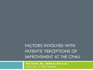 FACTORS INVOLVED WITH PATIENTS' PERCEPTIONS OF IMPROVEMENT AT THE CPMU