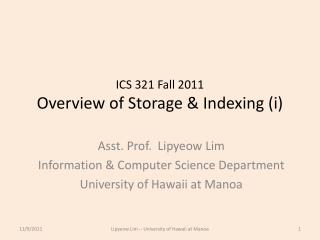 ICS 321 Fall 2011 Overview of Storage & Indexing ( i )