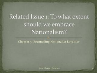 Related Issue 1: To what extent should we embrace Nationalism?