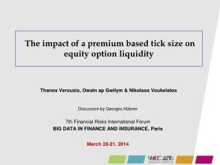 The impact of a premium based tick size on equity option liquidity
