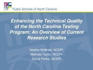Nadine McBride, NCDPI Melinda Taylor, NCDPI Carrie  Perkis , NCDPI