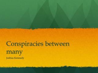 Conspiracies between many