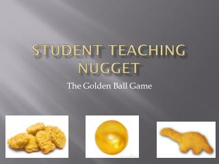 Student Teaching Nugget