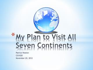 My  Plan  to Visit All Seven Continents