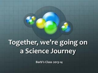Together, we're going on a Science Journey