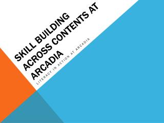 Skill building across contents at arcadia
