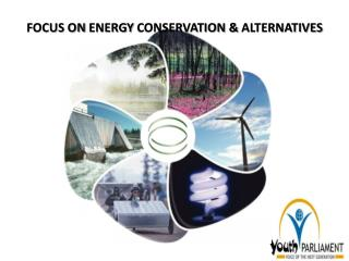 FOCUS ON ENERGY CONSERVATION  &  ALTERNATIVES
