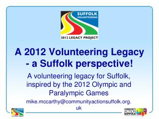 A 2012 Volunteering Legacy - a Suffolk perspective!