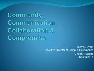 Community, Communication, Collaboration & Compromise