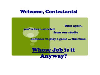 Welcome, Contestants!