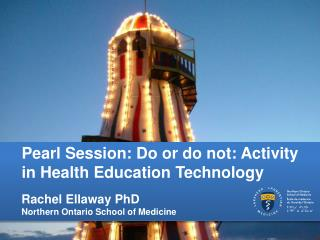 Pearl Session: Do or do not: Activity in Health Education  Technology