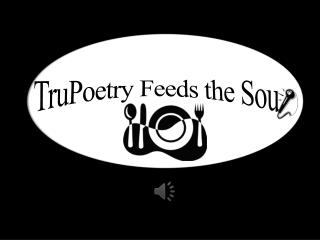 TruPoetry Feeds the Sou