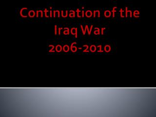 Continuation of the Iraq War  2006-2010