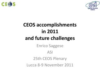 CEOS accomplishments  in 2011 and future challenges