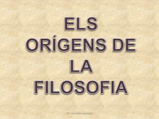 ELS ORÍGENS DE LA FILOSOFIA