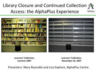 Library Closure and Continued Collection   Access: the AlphaPlus Experience