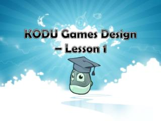 KODU Games Design  – Lesson 1