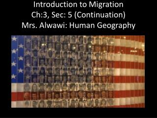 Introduction to Migration Ch:3, Sec: 5  (Continuation)  Mrs. Alwawi: Human Geography