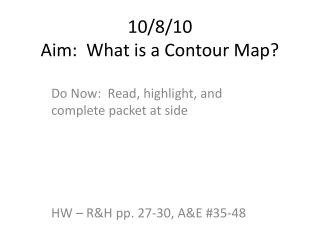10/8/10 Aim:  What is a Contour Map?
