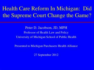 Health Care Reform In Michigan:  Did the Supreme Court Change the Game?