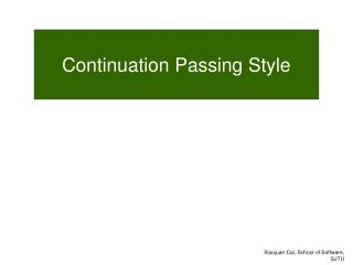Continuation Passing Style