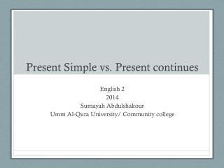Present Simple vs. Present continues