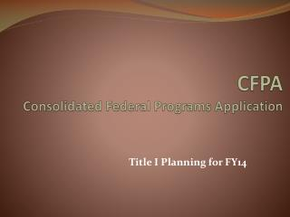 CFPA Consolidated Federal Programs Application