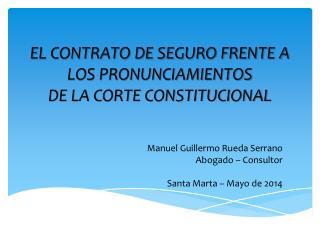 EL CONTRATO DE SEGURO FRENTE A LOS PRONUNCIAMIENTOS DE LA CORTE CONSTITUCIONAL