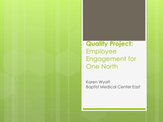 Quality Project: Employee  Engagement for One North