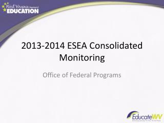 2013-2014 ESEA Consolidated Monitoring