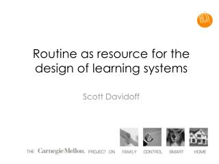 Routine as resource for the design of learning systems