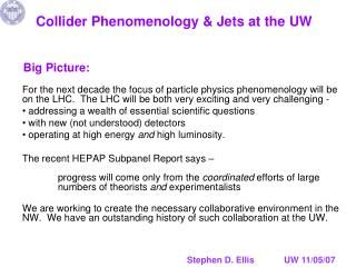 Collider Phenomenology  & Jets at  the  UW