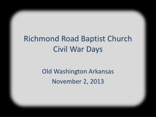 Richmond Road Baptist Church Civil War Days