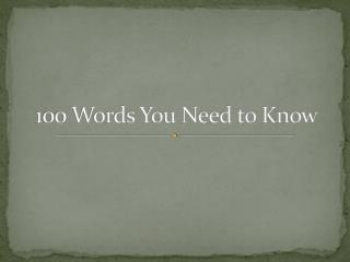100 Words You Need to Know