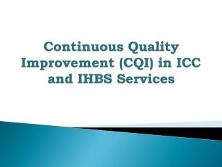 Continuous Quality  Improvement (CQI)  in  ICC and IHBS  Services