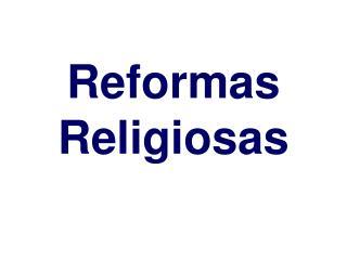 Reformas Religiosas