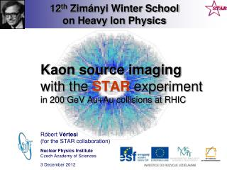 12 t h Z im �nyi Winter School  on Heavy Ion Physics
