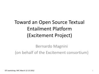 Toward an Open Source Textual Entailment Platform  (Excitement Project)